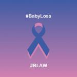 Baby Loss Awareness Week 2021